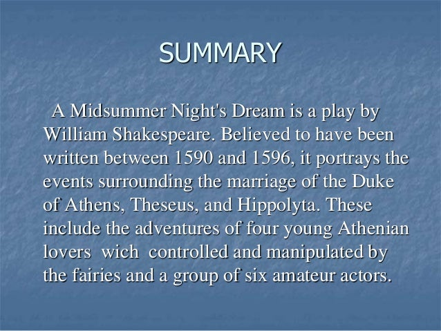 an overview of the shakespearean play a midsummer nights dream Four lovers lost in the woods and a group of rude mechanicals who have set out to put on a play become entangled in a dream midsummer adventure for the a.