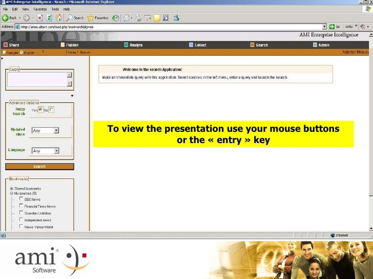 To view the presentation use your mouse buttons or the « entry » key