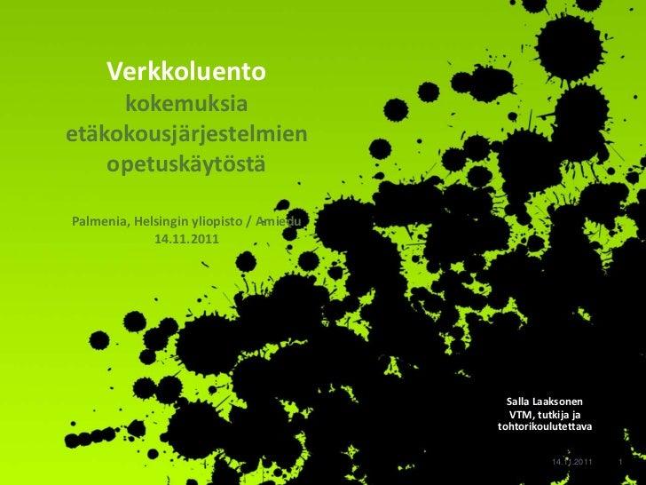 Verkkoluento     kokemuksiaetäkokousjärjestelmien    opetuskäytöstäPalmenia, Helsingin yliopisto / Amiedu             14.1...