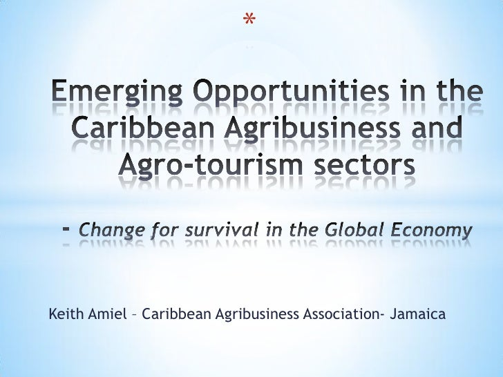 *Keith Amiel – Caribbean Agribusiness Association- Jamaica