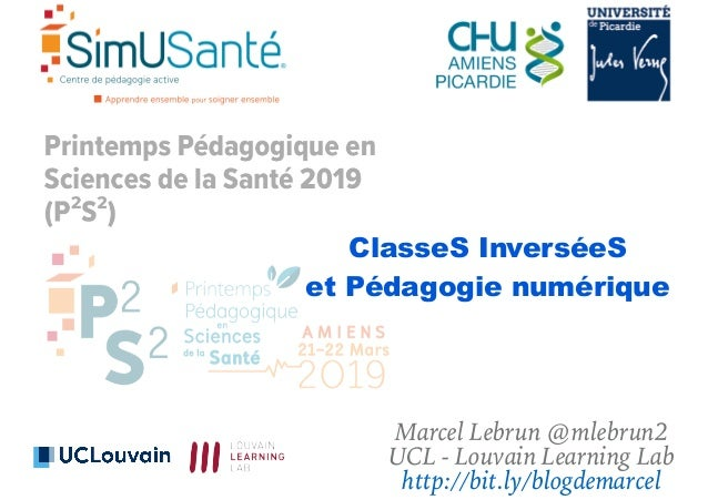 ClasseS InverséeS et Pédagogie numérique Marcel Lebrun @mlebrun2 UCL - Louvain Learning Lab http://bit.ly/blogdemarcel