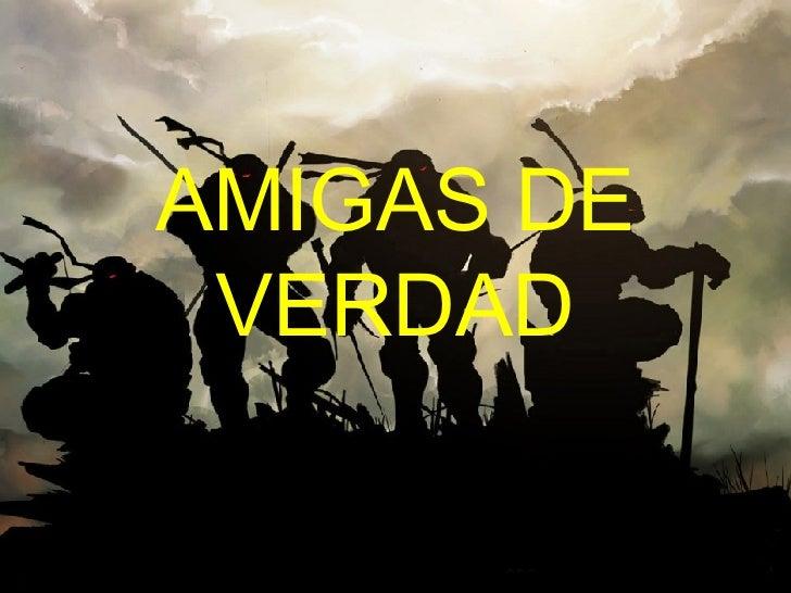 AMIGAS DE VERDAD