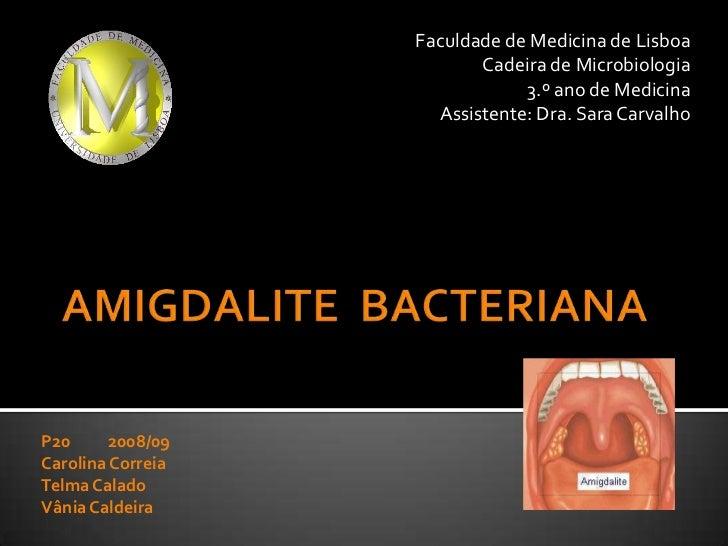 Faculdade de Medicina de Lisboa<br />Cadeira de Microbiologia<br />3.º ano de Medicina<br />Assistente: Dra. Sara Carvalho...