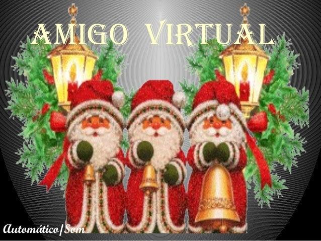 Amigo virtuAlAutomático/Som