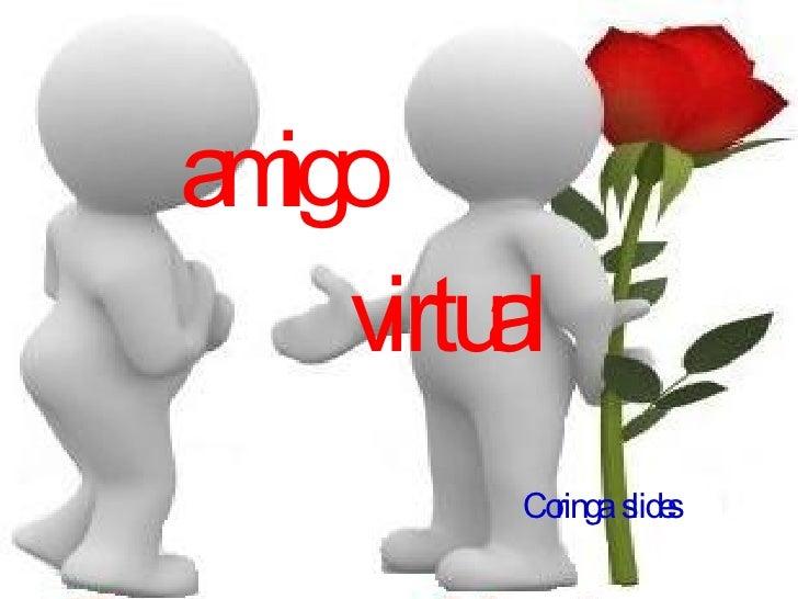 amigo virtual Coringa  slides