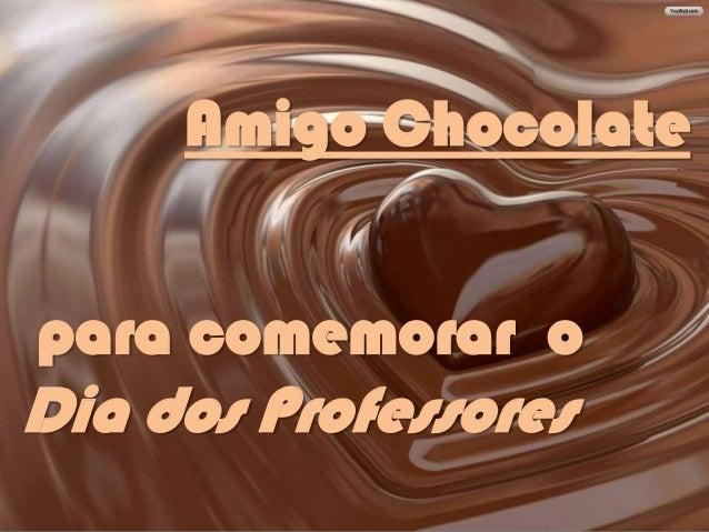 Amigo Chocolate para comemorar o  Dia dos Professores