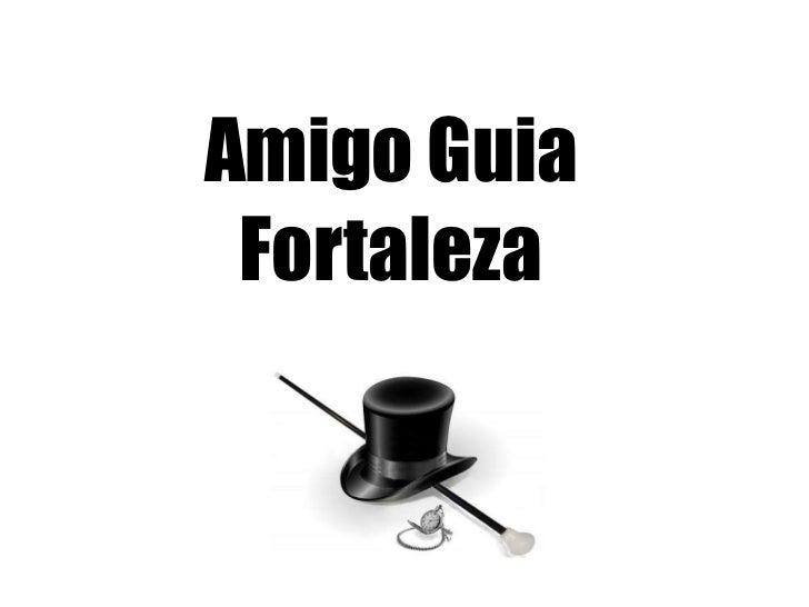 Amigo Guia Fortaleza