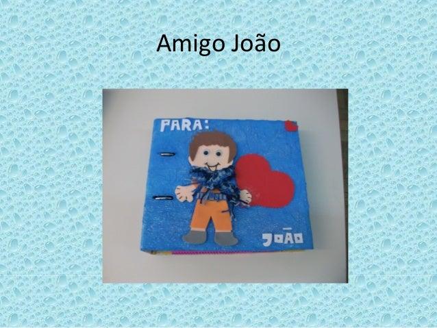 Amigo João
