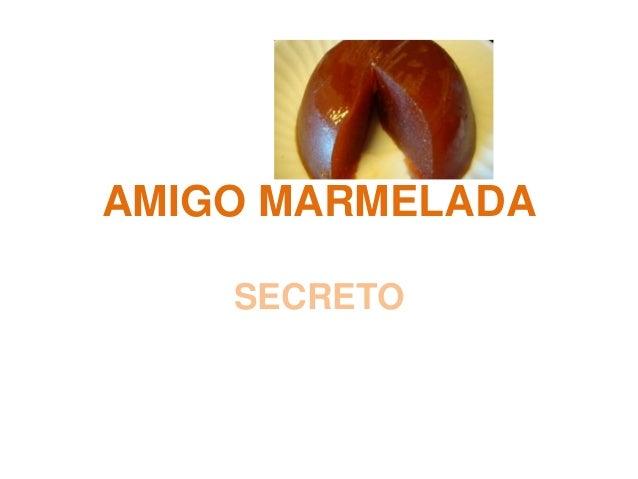 AMIGO MARMELADASECRETO