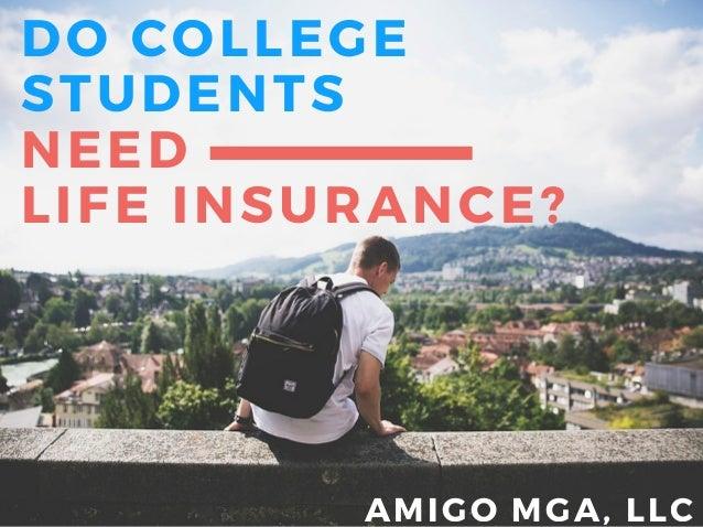 Customer Amigo Mga >> Amigo Mga Do College Students Need Life Insurance