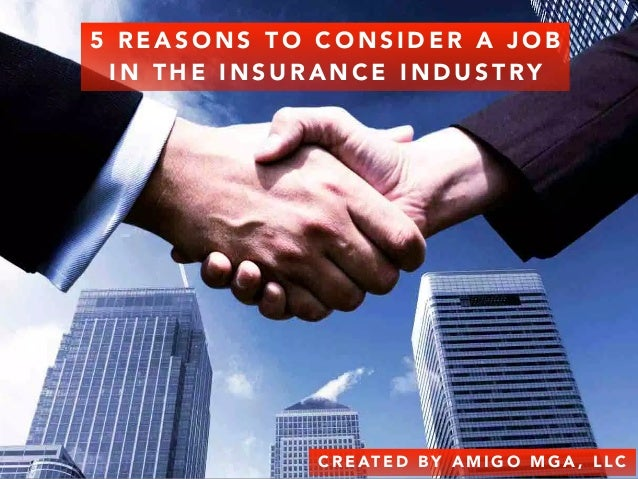 Customer Amigo Mga >> Amigo Mga Llc 5 Reasons To Consider A Job In The Insurance