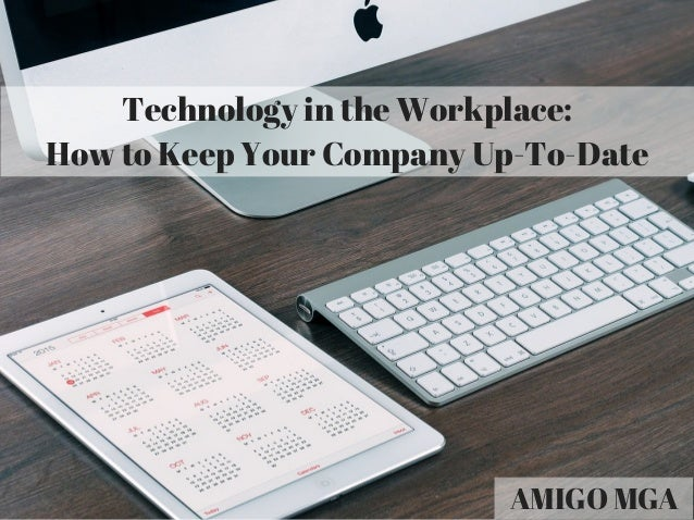 Customer Amigo Mga >> Amigo Mga Technology In The Workplace How To Keep Your