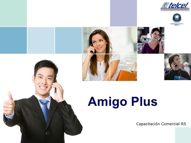 Amigo Plus      Capacitación Comercial R5