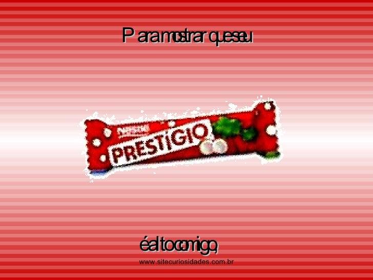 Para mostrar que seu é alto comigo, www.sitecuriosidades.com.br