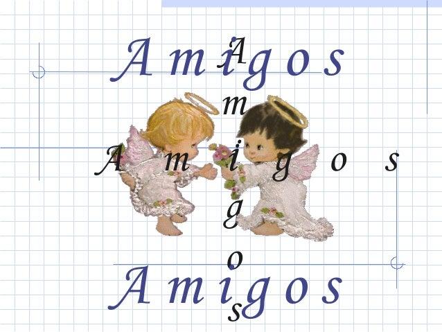 Ag o s Ami m A m i g o s g o A m is g o s