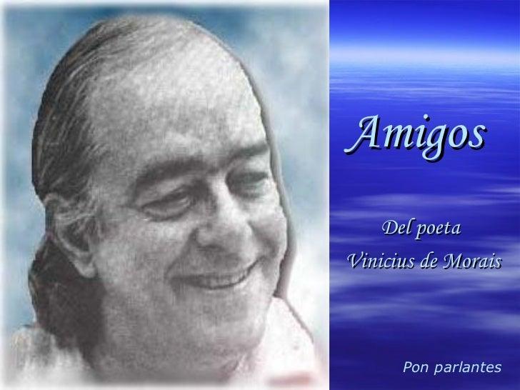 Pon parlantes Amigos Del poeta  Vinicius de Morais