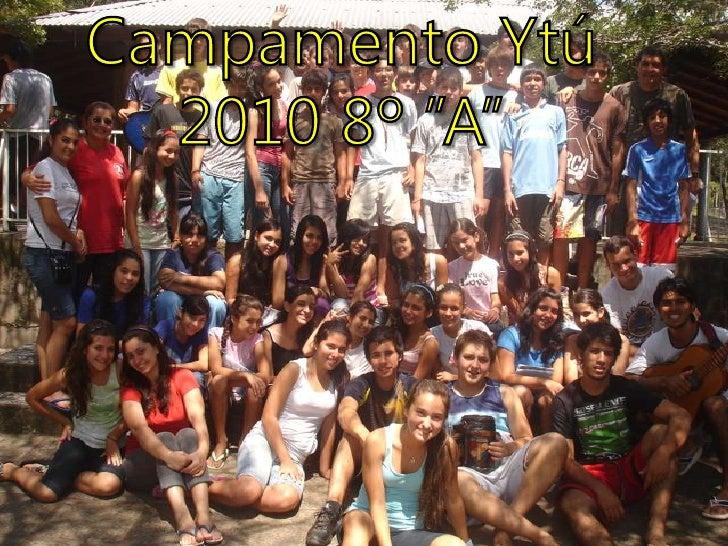 """Campamento Ytú 2010 8º """"A""""<br />"""