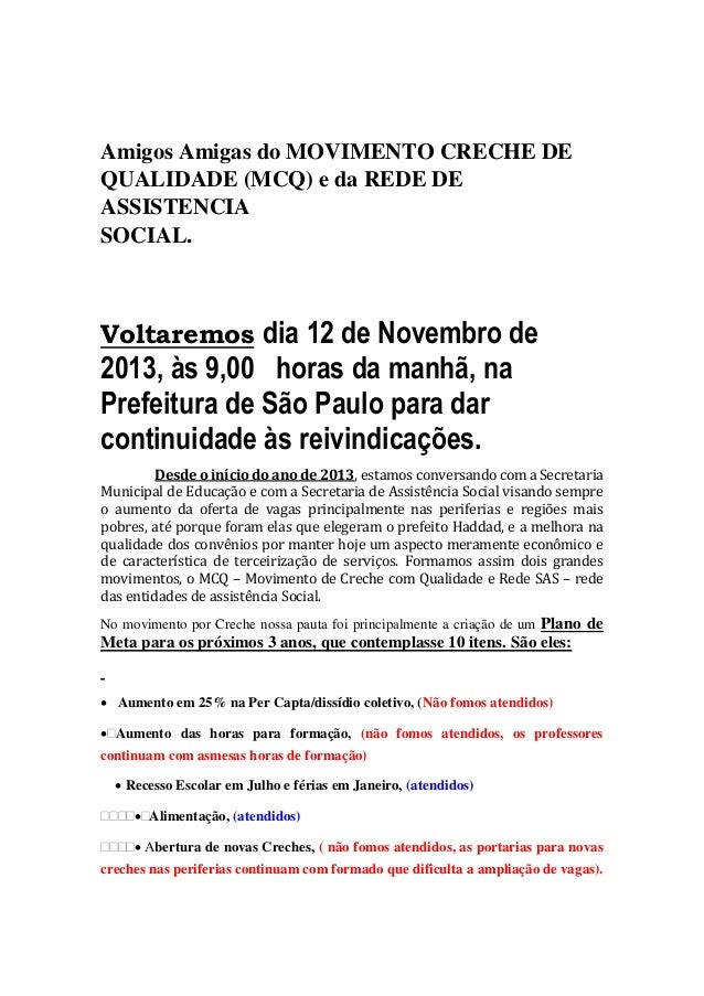 Amigos Amigas do MOVIMENTO CRECHE DE QUALIDADE (MCQ) e da REDE DE ASSISTENCIA SOCIAL.  Voltaremos dia 12 de Novembro de  2...