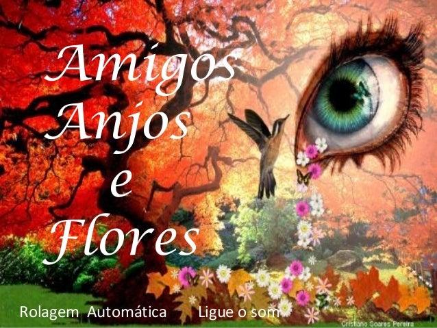 Amigos Anjos e Flores Rolagem Automática Ligue o som