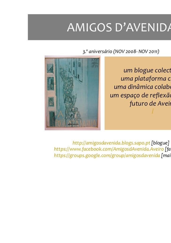 AMIGOS D'AVENIDA             3.º aniversário (NOV 2008- NOV 2011)                             um blogue colectivo,        ...