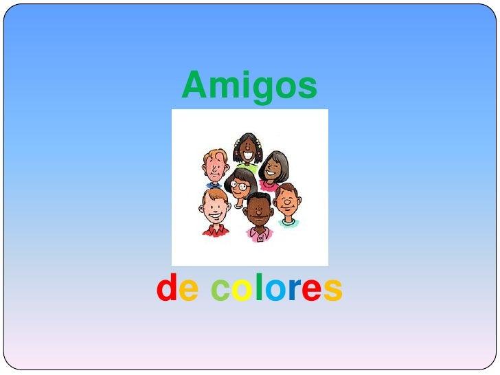 Amigos <br />de colores<br />