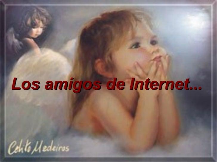 Los amigos de Internet...