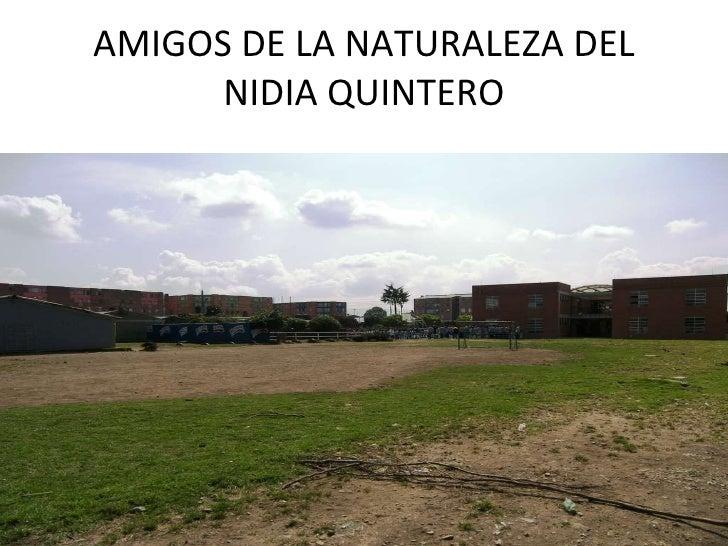 AMIGOS DE LA NATURALEZA DEL NIDIA QUINTERO