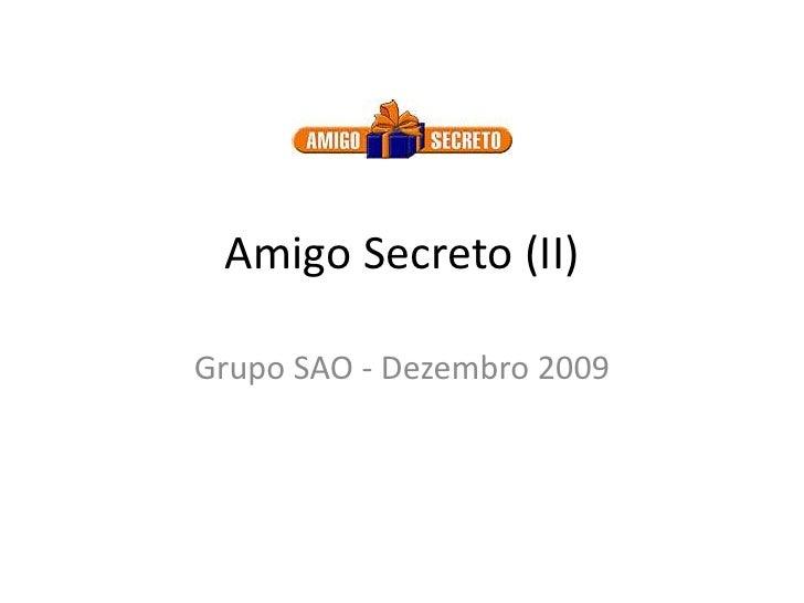 Amigo Secreto (II)<br />Grupo SAO - Dezembro 2009<br />