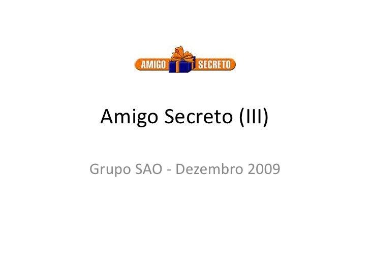 Amigo Secreto (III)<br />Grupo SAO - Dezembro 2009<br />