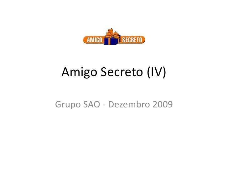 Amigo Secreto (IV)<br />Grupo SAO - Dezembro 2009<br />