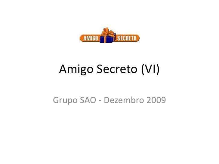 Amigo Secreto (VI)<br />Grupo SAO - Dezembro 2009<br />