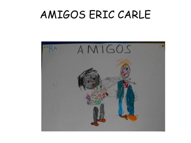 AMIGOS ERIC CARLE