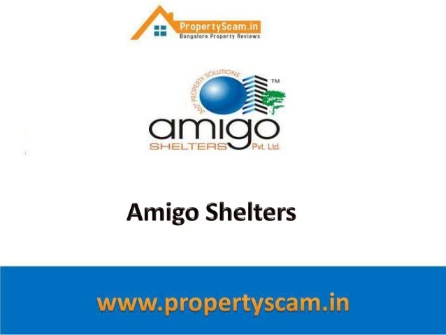 Amigo Shelters started in 1998 and is a Bengaluru based real estate company