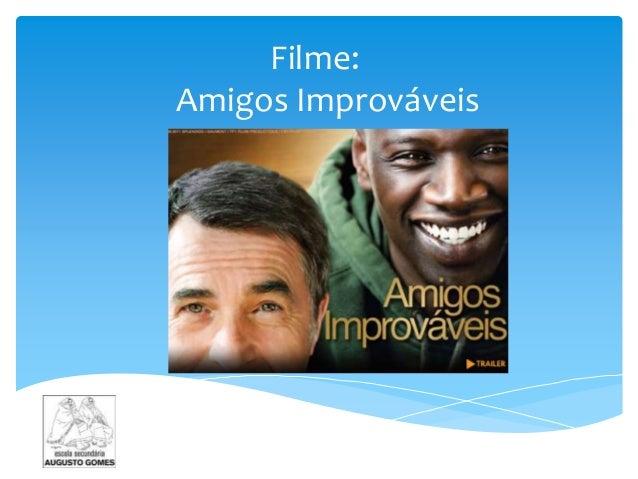 Filme: Amigos Improváveis