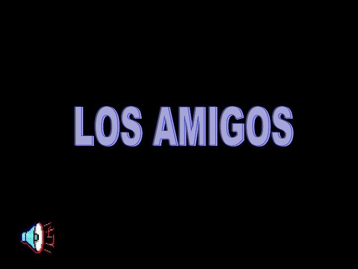 LOS AMIGOS