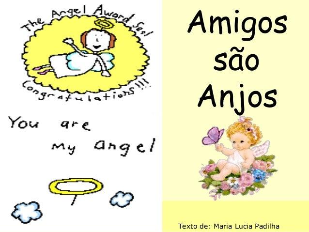 Amigos são Anjos  By emnasser 2001 Texto de: Maria Lucia Padilha