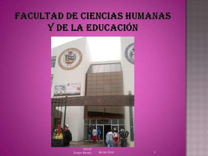 Facultad de Ciencias Humanas y De La Educación<br />08/04/2010<br />1<br />NticsII                                        ...