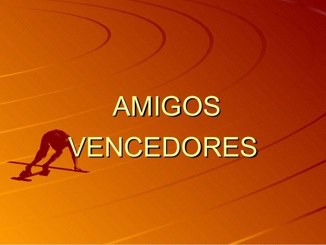 AMIGOS VENCEDORES