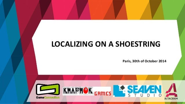 LOCALIZING ON A SHOESTRING  Paris, 30th of October 2014