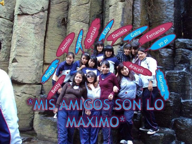 Eidy<br />Fernanda<br />Quetzal<br />Daniela<br />Gaby<br />yo pi<br />lucero<br />Jazmín<br />Araceli<br />Reyna<br />Mar...