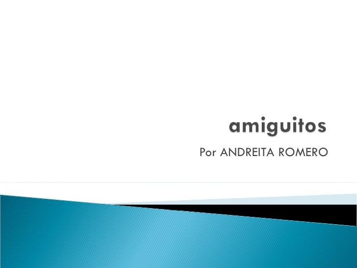 Por ANDREITA ROMERO