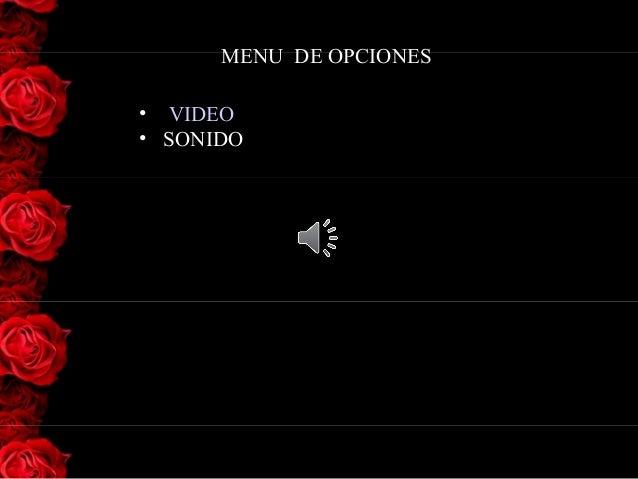 MENU DE OPCIONES• VIDEO• SONIDO