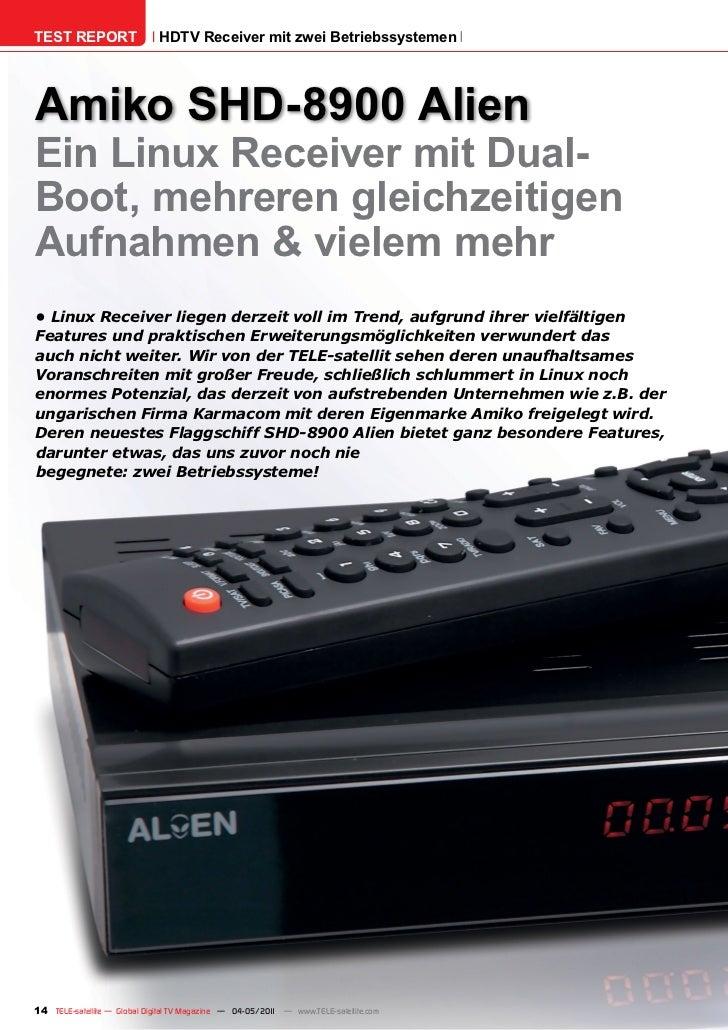 TEST REPORT                   HDTV Receiver mit zwei BetriebssystemenAmiko SHD-8900 AlienEin Linux Receiver mit Dual-Boot,...