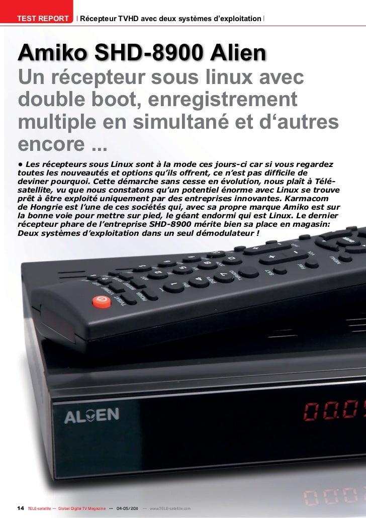 TEST REPORT                   Récepteur TVHD avec deux systèmes d'exploitationAmiko SHD-8900 AlienUn récepteur sous linux ...
