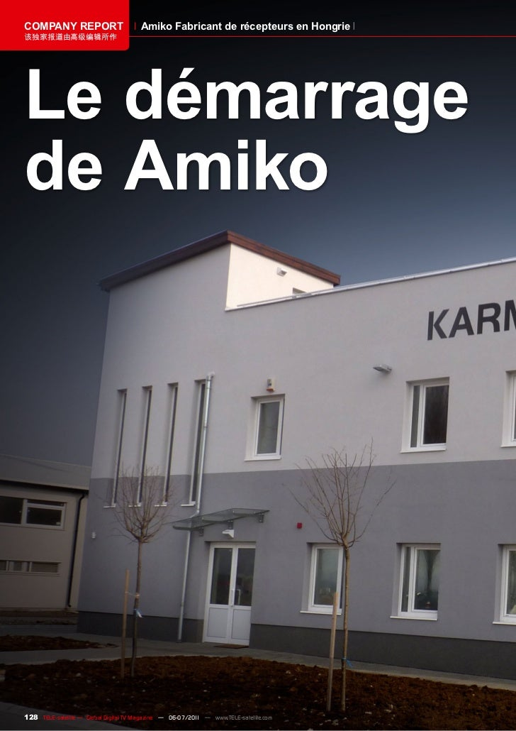 COMPANY REPORT                         Amiko Fabricant de récepteurs en Hongrie该独家报道由高级编辑所作Le démarragede Amiko128 TELE-sa...