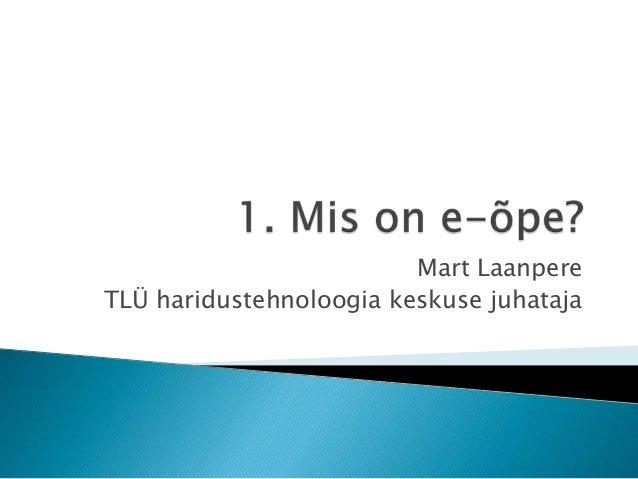 Mart Laanpere TLÜ haridustehnoloogia keskuse juhataja