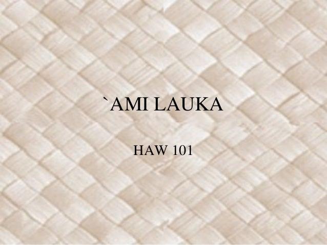 `AMI LAUKA HAW 101