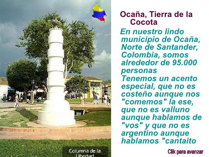 <ul><li>Ocaña, Tierra de la  Cocota </li></ul><ul><li>En nuestro lindo municipio de Ocaña, Norte de Santander, Colombia, s...