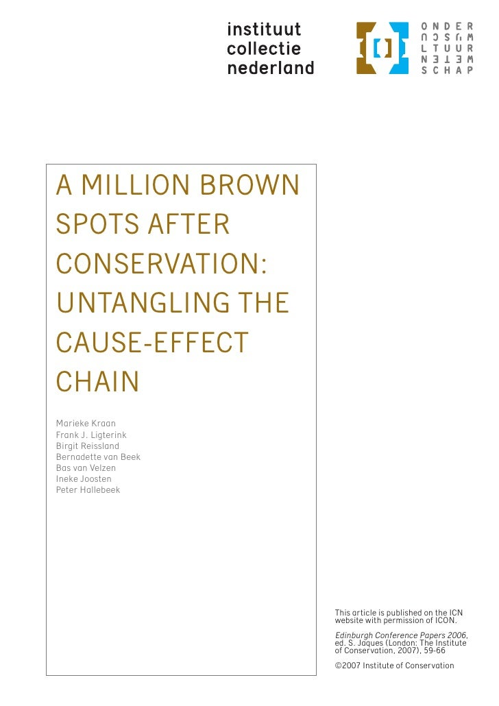 A MILLION BROWN SPOTS AFTER CONSERVATION: UNTANGLING THE CAUSE-EFFECT CHAIN Marieke Kraan Frank J. Ligterink Birgit Reissl...
