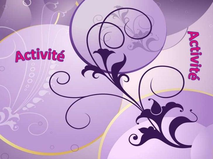 Activité<br />Activité<br />